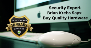 Security Expert Brian Krebs Says: Buy Quality Hardware