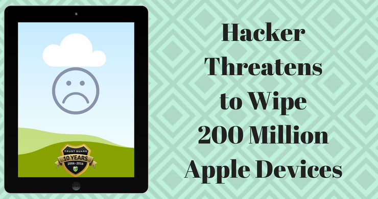 Hacker Threatens to Wipe 200 Million Apple Devices