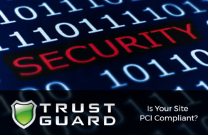 Is Your Site PCI Compliant? It Should Be.