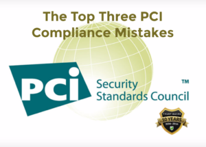 The Top Three PCI Compliance Mistakes