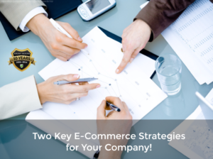 Two Key E-Commerce Strategies for Your Company!